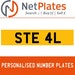 STE 4L PERSONALISED PRIVATE CHERISHED DVLA NUMBER PLATE