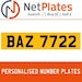 BAZ 7722 PERSONALISED PRIVATE CHERISHED DVLA NUMBER PLATE
