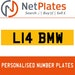 L14 BMW PERSONALISED PRIVATE CHERISHED DVLA NUMBER PLATE