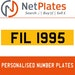 FIL 1995 PERSONALISED PRIVATE CHERISHED DVLA NUMBER PLATE