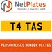 T4 TAS PERSONALISED PRIVATE CHERISHED DVLA NUMBER PLATE