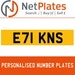 E71 KNS PERSONALISED PRIVATE CHERISHED DVLA NUMBER PLATE